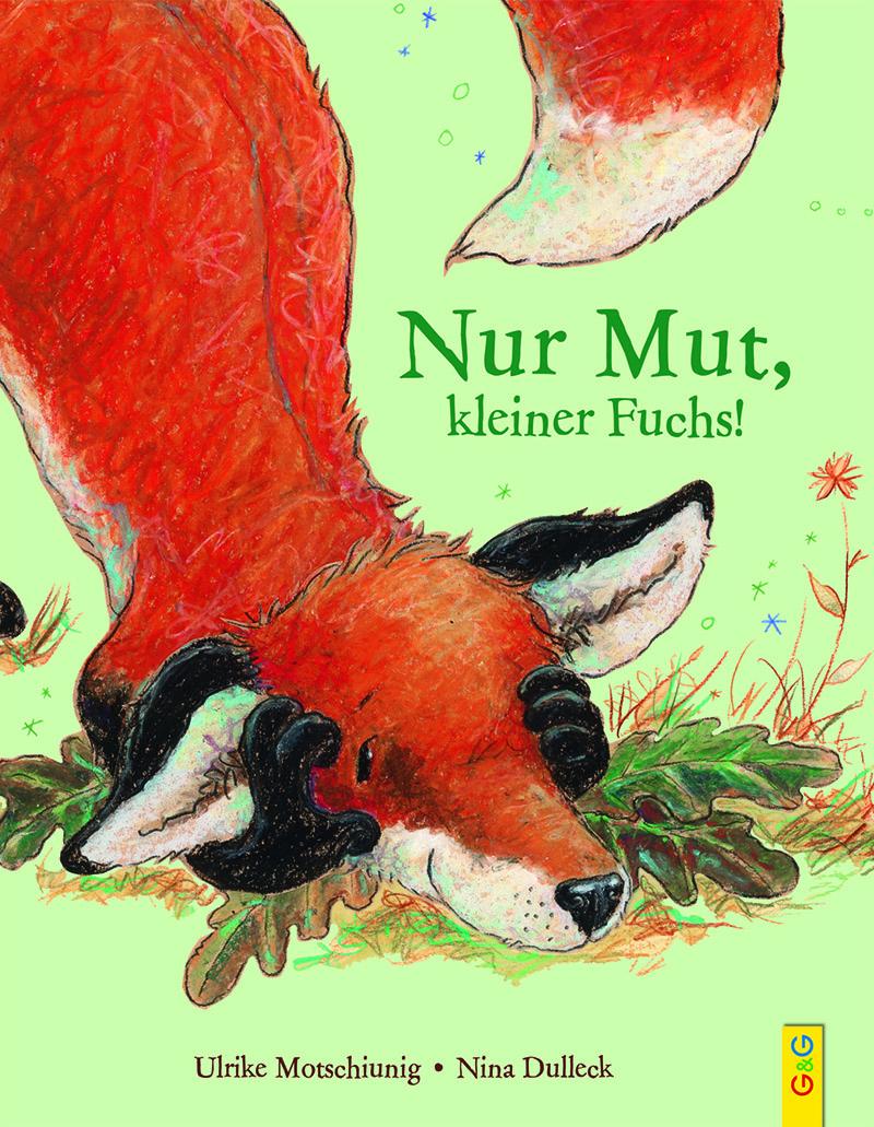 Bilderbuchkino: Nur Mut, kleiner Fuchs © G&G Verlag