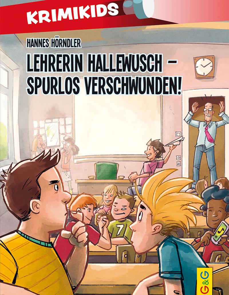 Lesung: Krimikids - Lehrerin Hallewusch – spurlos verschwunden! © G&G Verlag